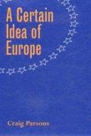A Certain Idea of Europe