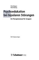 Psychoedukation bei bipolaren Störungen: ein Therapiemanual für ...