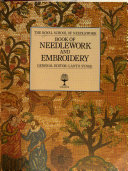 The Royal School of Needlework Book of Needlework and Embroidery