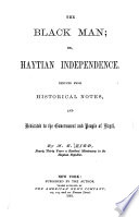 The Black Man  Or  Haytian Independence Book