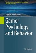 Gamer Psychology and Behavior