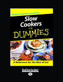 Slow Cookers for Dummies  Easyread Large Edition