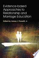 Evidence based Approaches to Relationship and Marriage Education