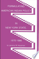 Formulating American Indian Policy in New York State, 1970-1986