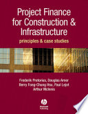 Project Finance for Construction and Infrastructure
