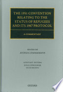 The 1951 Convention Relating to the Status of Refugees and Its 1967 Protocol  : A Commentary