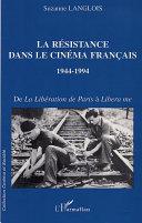 Pdf LA RÉSISTANCE DANS LE CINÉMA FRANÇAIS 1944-1994 Telecharger