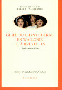 Guide du chant choral en Wallonie et à Bruxelles