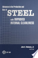 Advances in the Production and Use of Steel with Improved Internal Cleanliness