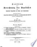 Handbuch zur Berechnung der Baukosten für sämmtliche Gegenstände der Stadt- und Landbaukunst