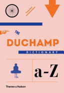 The Duchamp dictionary / Thomas Girst ; 64 illustrations by Heretic.