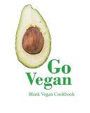 Go Vegan Blank Vegan Cookbook