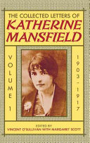 The Collected Letters of Katherine Mansfield: 1903-1917