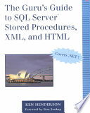 The Guru s Guide to SQL Server Stored Procedures  XML  and HTML Book