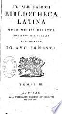 Io. Alb. Fabricii Bibliotheca Latina, Bibliotheca Latina