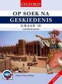Books - Op Soek Na Geskiedenis Graad 10 Leerdersboek | ISBN 9780195995510