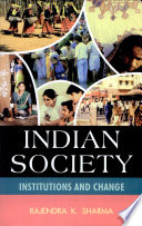 """Indian Society, Institutions and Change"" by Rajendra K. Sharma"