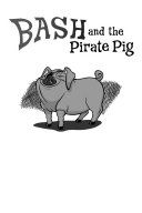 Pdf Bash and the Pirate Pig