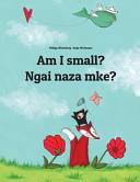 Am I Small Ngai Naza Mke