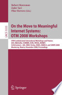 On the Move to Meaningful Internet Systems  OTM 2008 Workshops