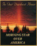 In Our Darkest Hour Morning Star Over America