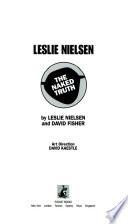 Leslie Nielsen the naked truth