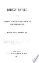 Hebrew History from the Death of Moses to the Close of the Scripture Narrative