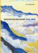 Geschichte der Alpen 1500 - 1900