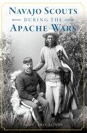 Navajo Scouts During the Apache Wars Pdf/ePub eBook