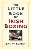 The Little Book of Irish Boxing