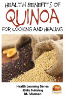Health Benefits of Quinoa For Cooking and Healing