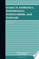 Issues In Antibiotics Antiinfectives Antimicrobials And Antivirals 2011 Edition Book PDF