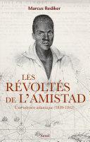 Les Révoltés de l'Amistad. Une odyssée atlantique (1839-1842) ebook