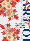 The Art of Quilled Flowers