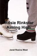 Rosie Rinkstar Aiming High
