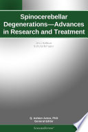 Spinocerebellar Degenerations   Advances in Research and Treatment  2012 Edition