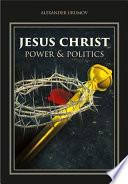 Jesus Christ Power And Politics