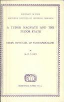 A Tudor Magnate and the Tudor State
