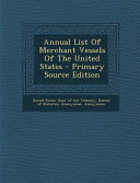 Annual List of Merchant Vessels of the United States - Primary Source Edition