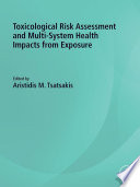 Toxicological Risk Assessment and Multi System Health Impacts from Exposure