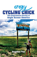 Crazy Cycling Chick  The Inspirational Journey of Angie Across America
