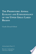 The Prehistoric Animal Ecology and Ethnozoology of the Upper Great Lakes Region Book