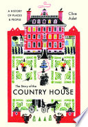The Story Of The Country House