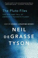 The Pluto Files: The Rise and Fall of America's Favorite Planet