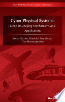 Cyber Physical Systems  Decision Making Mechanisms and Applications Book