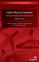 Cyber-Physical Systems: Decision Making Mechanisms and Applications