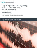 Digital Signal Processing Using Arm Cortex M Based Microcontrollers