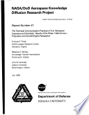 Nasa Dod Aerospace Knowledge Diffusion Research Project Report Number 41 The Technical Communication Practices Of U S Aerospace Engineers And Scientists Results Of The Phase 1 Mail Survey Propulsion And Aircraft Engine Perspective