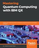 Mastering Quantum Computing with IBM QX