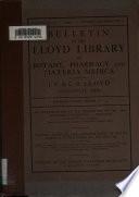 Bulletin of the Lloyd Library of Botany, Pharmacy and Materia Medica. no. 9, 1907